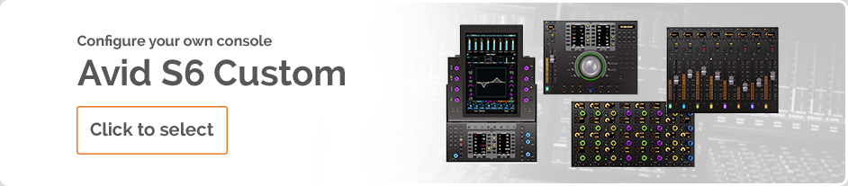 Configure your own console - Avid S6 Custom. Click to select