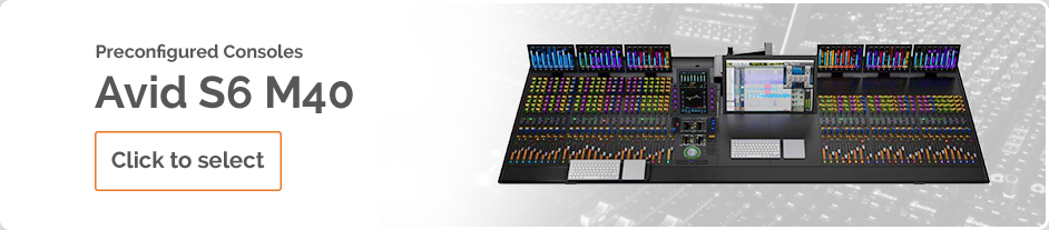 Preconfigured consoles - Avid S6 M40. Click to select